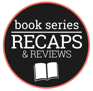 Book Series Recaps and Reviews