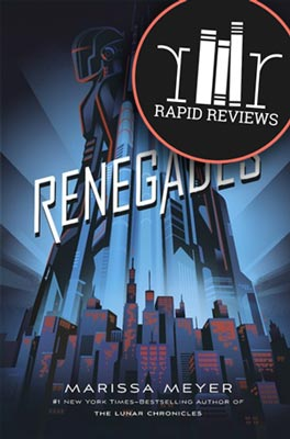 Rapid Review of Renegades