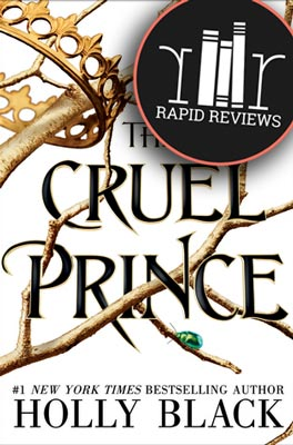 Rapid Review of The Cruel Prince
