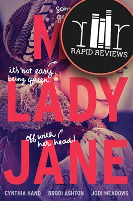 Rapid Review of My Lady Jane