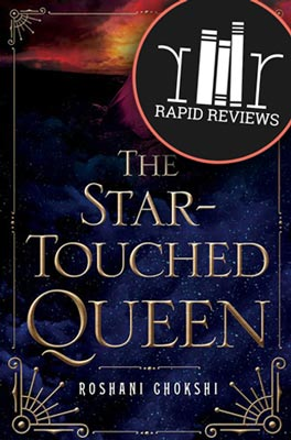 Rapid Review of The Star-Touched Queen