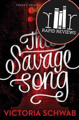 Rapid Review of This Savage Song