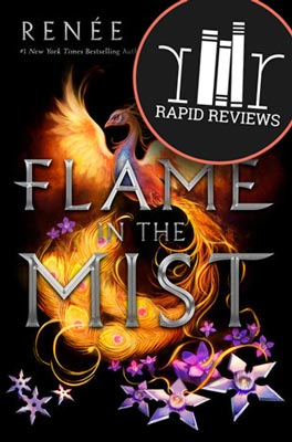 Rapid Review of Flame in the Mist
