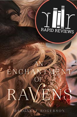 Rapid Review of An Enchantment of Ravens
