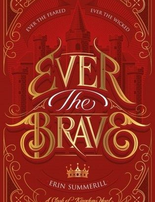 What happened in Ever the Brave? (Clash of Kingdoms #2)