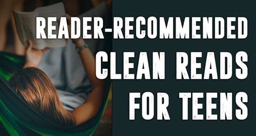 reader recommended clean reads for teens