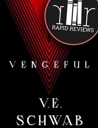 Rapid Review of Vengeful