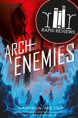 Rapid Review of Archenemies