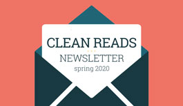 Clean Reads Newsletter - Spring 2020