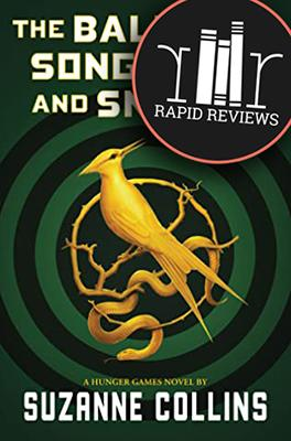 Rapid Review of The Ballad of Songbirds and Snakes