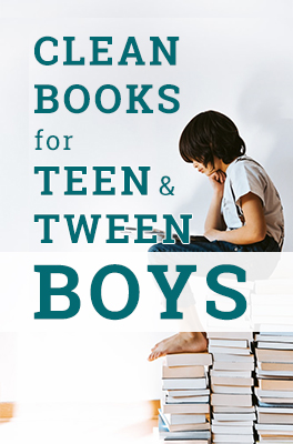 Clean Books for boys: teens, tweens, or anyone